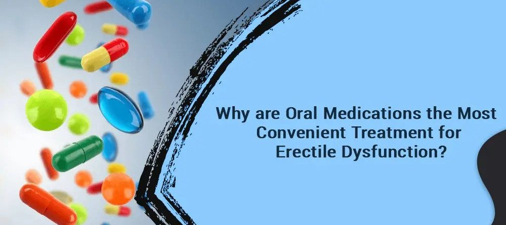 Why-are-Oral-Medications-the-Most-Convenient-Treatment-for-Erectile-Dysfunction
