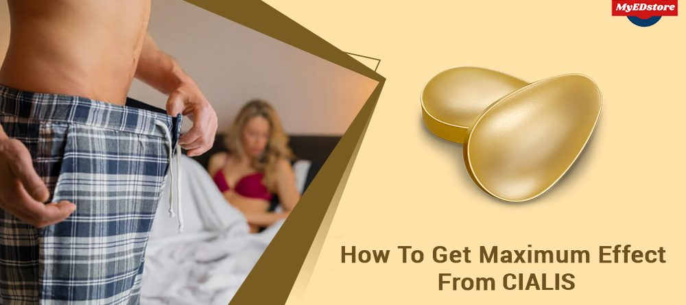 how to get maximum effect from cialis