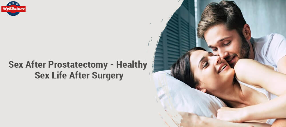 Sex after Prostatectomy - Healthy Sex Life after Surgery
