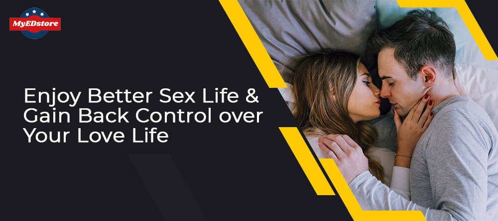 Enjoy Better Sex Life & Gain Back Control over Your Love Life